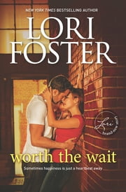 Worth The Wait ebook by Lori Foster
