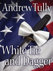 White Tie and Daggers ebook by Andrew Tully