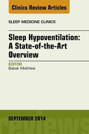 Sleep Hypoventilation: A State-of-the-Art Overview, An Issue of Sleep Medicine Clinics, ebook by Kobo.Web.Store.Products.Fields.ContributorFieldViewModel
