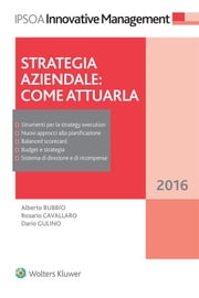 Strategia aziendale: come attuarla ebook by Alberto Bubbio,Rosario Cavallaro,Dario Gulino