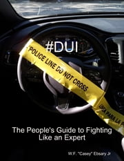 #Dui the People's Guide to Fighting Like an Expert ebook by W.F. ''Casey'' Ebsary Jr