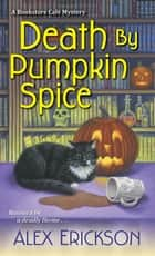 Death by Pumpkin Spice ebook by Alex Erickson