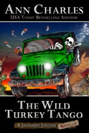 The Wild Turkey Tango - Thanksgiving Novella ebook by Ann Charles