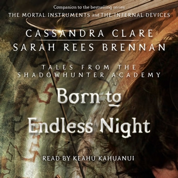 Born to Endless Night audiobook by Cassandra Clare,Sarah Rees Brennan