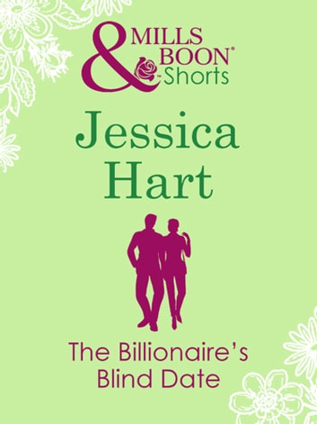 The Billionaire's Blind Date (Valentine's Day Short Story) (Mills & Boon M&B) eBook by Jessica Hart