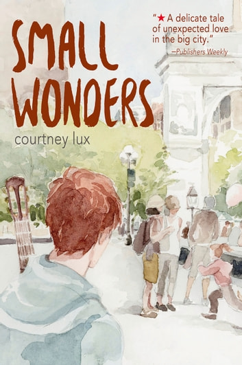 Small Wonders ebook by Courtney Lux