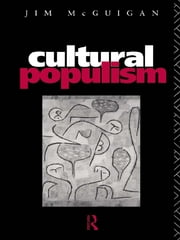 Cultural Populism ebook by Jim McGuigan,Dr Jim Mcguigan