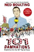 101 Damnations ebook by Ned Boulting