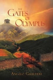 The Gates of Olympus ebook by Angelo Gualtieri