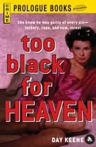 Too Black for Heaven ebook by Day Keene