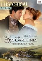 Miss Carolines verwegener Plan ebook by Julia Justiss