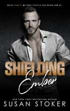 Shielding Ember - A Military Romantic Suspense Novel eBook by Susan Stoker