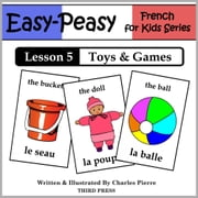 French Lesson 5: Toys & Games ebook by Charles Pierre