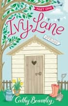 Ivy Lane: Part 1 - Spring ebook by Cathy Bramley