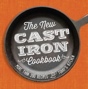 The New Cast-Iron Cookbook - More Than 200 Recipes for Today's Kitchen ebook by Cinnamon Cooper