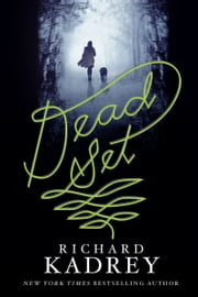 Dead Set - A Novel ebook by Richard Kadrey