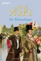 Der Weihnachtsgast - Roman ebook by Anne Perry, Regina Schirp
