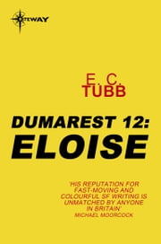 Eloise - The Dumarest Saga Book 12 ebook by E.C. Tubb