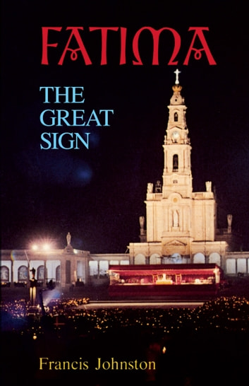 Fatima - The Great Sign ebook by Francis Johnston