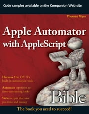 Apple Automator with AppleScript Bible ebook by Thomas Myer