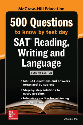 McGraw-Hill's 500 SAT Reading, Writing and Language Questions to Know by  Test Day, Second Edition