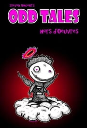 Odd Tales Hors D'oeuvres ebook by Steve Vincent