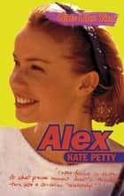 Girls Like You: Alex eBook by Kate Petty
