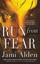Run from Fear ebook by Jami Alden