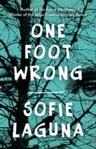 One Foot Wrong ebook by Sofie Laguna