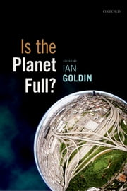 Is the Planet Full? ebook by Ian Goldin
