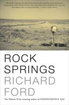Rock Springs ebook by Richard Ford