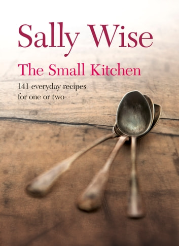 The Small Kitchen ebook by Sally Wise