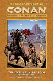 Chronicles of Conan Volume 7: The Dweller in the Pool and Other Stories ebook by Roy Thomas