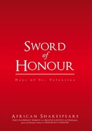 Sword of Honour - Days of St. Valentine. ebook by African Shakespeare