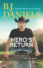 Hero's Return (The Montana Cahills, Book 5) ebook by B.J. Daniels