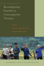 Reconfiguring Families in Contemporary Vietnam ebook by