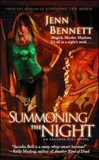 Summoning the Night - An Arcadia Bell Novel ebook by Jenn Bennett