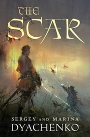The Scar ebook by Sergey Dyachenko,Marina Dyachenko