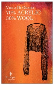 70% Acrylic 30% Wool ebook by Viola Di Grado,Michael Reynolds