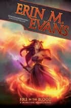 Fire in the Blood ekitaplar by Erin M. Evans