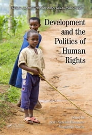 Development and the Politics of Human Rights ebook by Romaniuk, Scott Nicholas