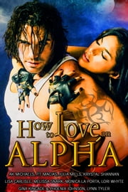 How to Love an Alpha ebook by Kobo.Web.Store.Products.Fields.ContributorFieldViewModel