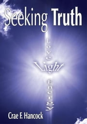 Seeking Truth ebook by Crae F. Hancock