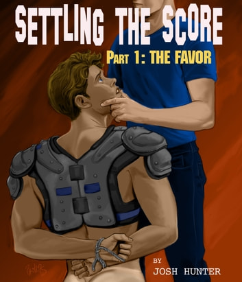 Settling the Score -- Part 1: The Favor - straight to gay erotica ebook by Josh Hunter