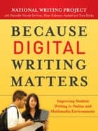 Because Digital Writing Matters ebook by National Writing Project,Danielle Nicole DeVoss,Elyse Eidman-Aadahl,Troy Hicks