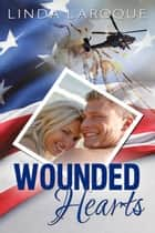 Wounded Hearts ebook by Linda LaRoque