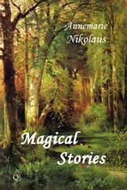 Magical Stories ebook by Annemarie Nikolaus