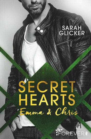Secret Hearts - Emma & Chris eBook by Sarah Glicker