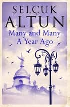 Many and Many a Year Ago ebook by Selcuk Altun