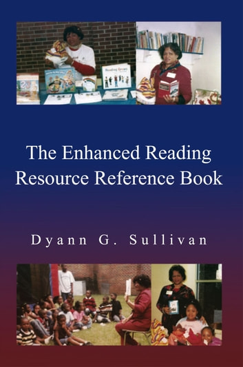 The Enhanced Reading Resource Reference Book ebook by Dyann G. Sullivan